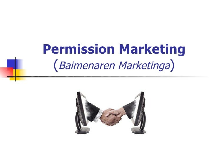 Permission Marketing ( Baimenaren Marketinga )