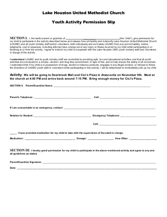 Lake Houston United Methodist Church Youth Activity Permission Slip SECTION I. I, the lawful parent or guardian of _______...