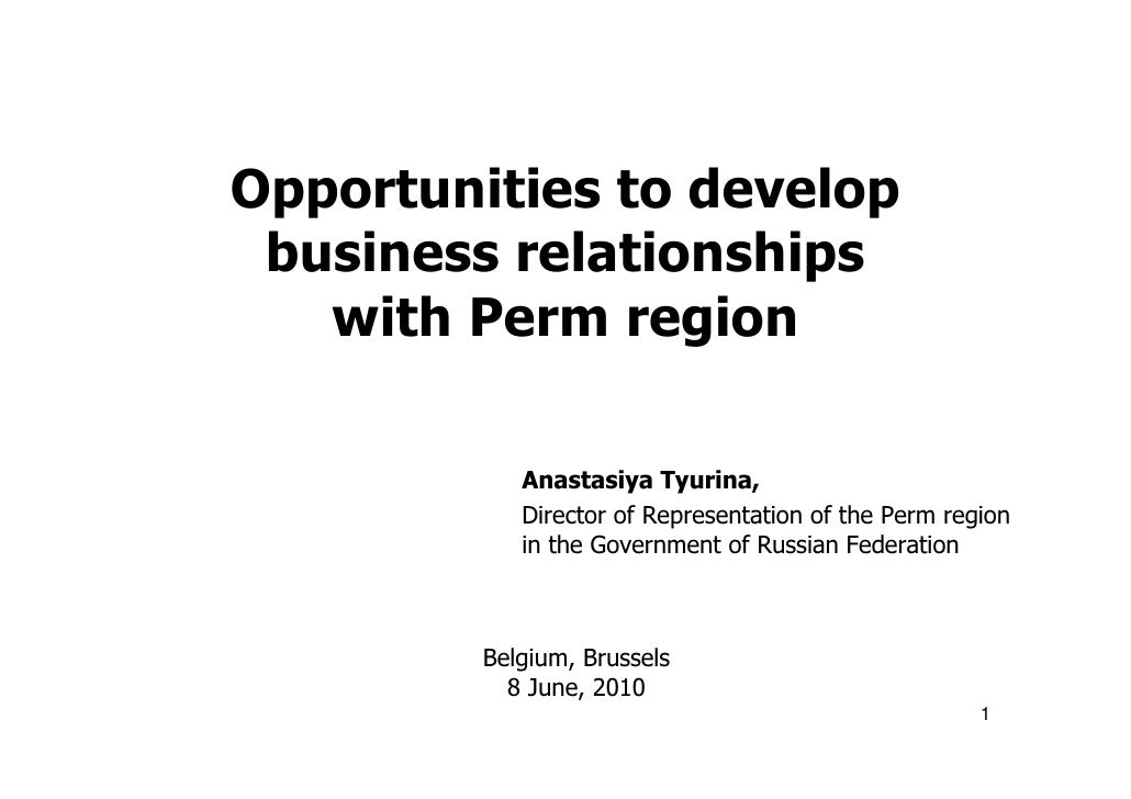 Opportunities to develop business relationships   with Perm region            Anastasiya Tyurina,            Director of R...