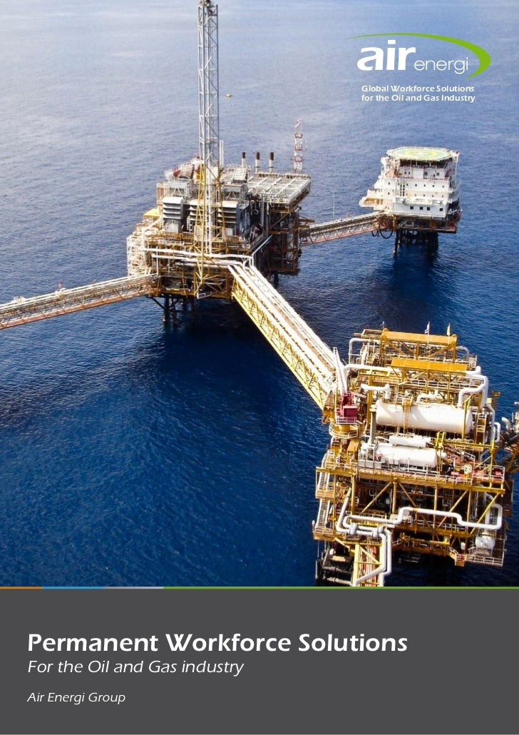 Global Workforce Solutions                               for the Oil and Gas IndustryPermanent Workforce SolutionsFor the ...