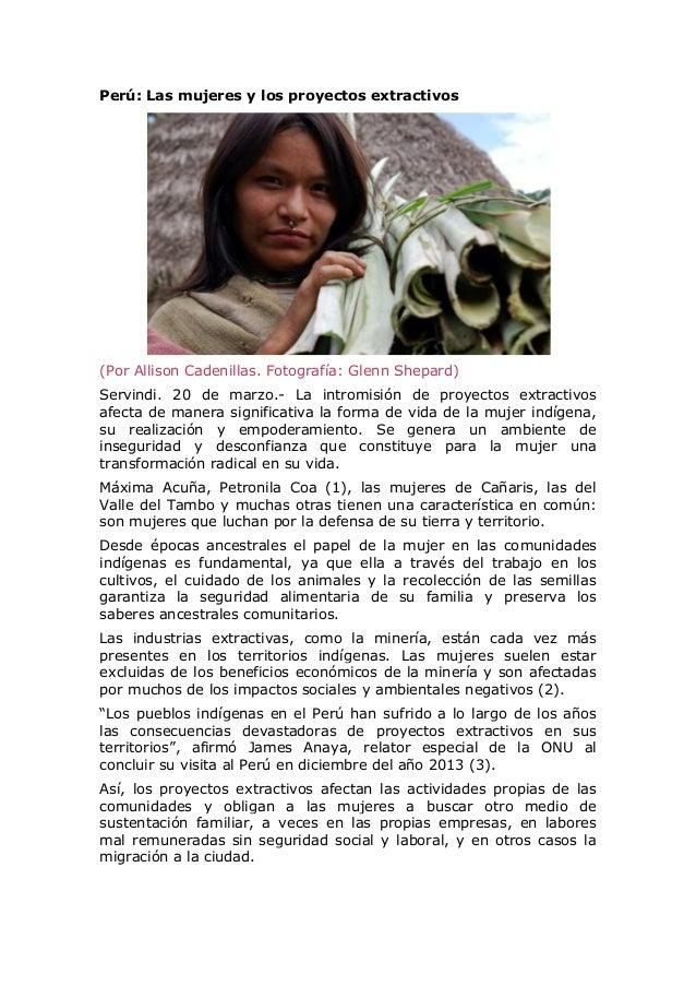 Perú: Las mujeres y los proyectos extractivos (Por Allison Cadenillas. Fotografía: Glenn Shepard) Servindi. 20 de marzo.- ...