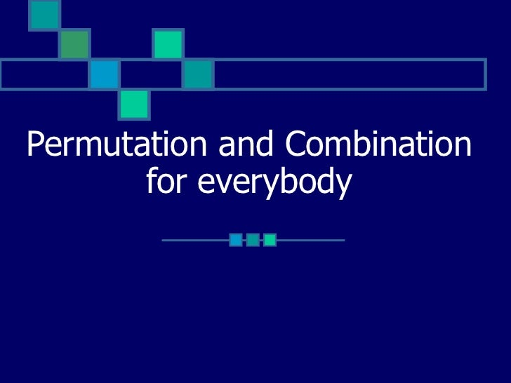 Permutation and Combination for everybody