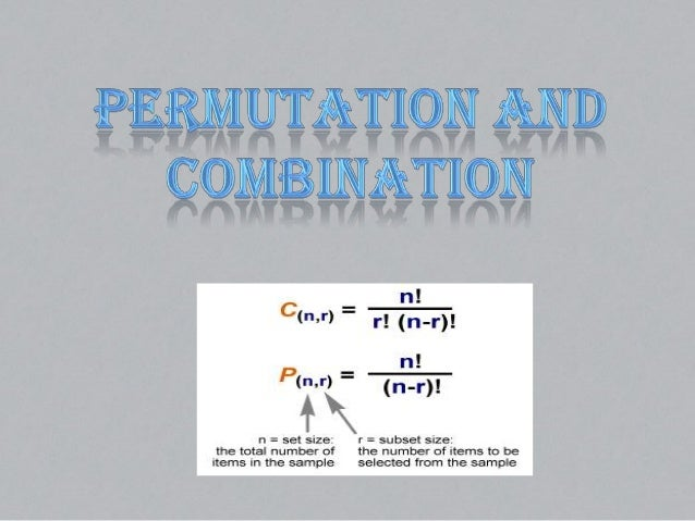• Permutation : Permutation  means arrangement of things. The  word arrangement is used, if the order of  thingsis conside...