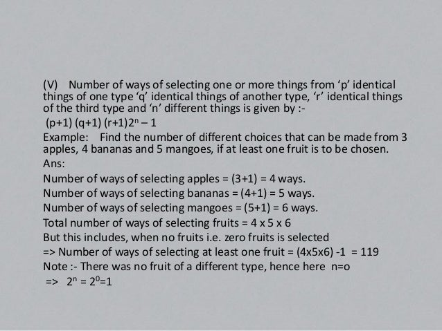 (VI) Number of ways of selecting 'r' things from 'n'identical things is '1'.Example: In how many ways 5 balls can be selec...