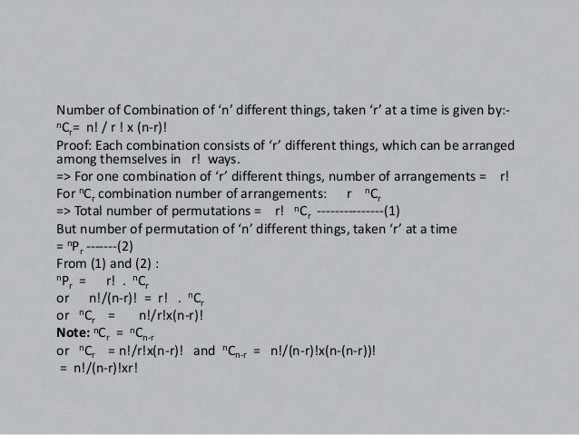 Restricted – Combinations(a) Number of combinations of 'n' different things   taken 'r' at a time, when 'p' particular thi...
