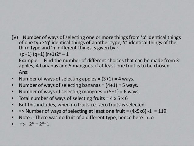 (VI) Number of ways of selecting 'r' things from 'n' identical   things is '1'.   Example: In how many ways 5 balls can be...