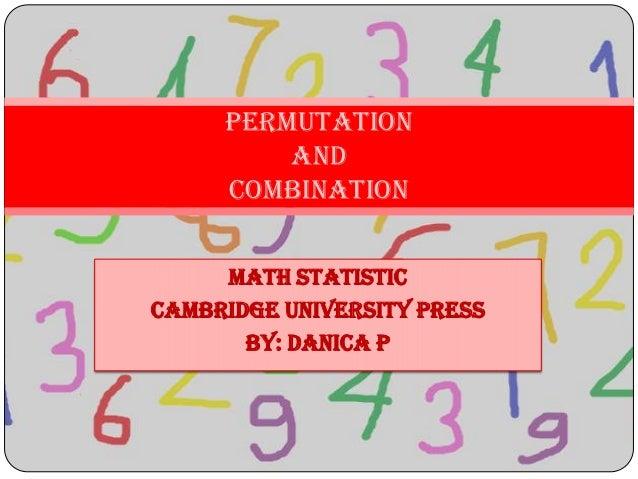 Math StatisticCambridge University PressBy: danica pPermutationandCombination