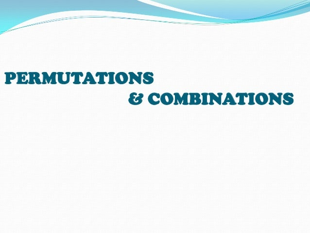 Introduction Numbers of different arrangements that can be made by taking some or all the items are called permutations of...
