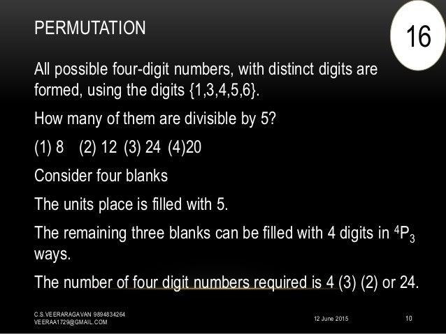 PERMUTATION 12 June 2015 C.S.VEERARAGAVAN 9894834264 VEERAA1729@GMAIL.COM 10 All possible four-digit numbers, with distinc...