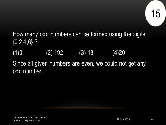 12 June 2015 C.S.VEERARAGAVAN 9894834264 VEERAA1729@GMAIL.COM 27 How many odd numbers can be formed using the digits {0,2,...