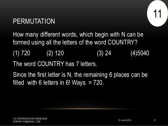 PERMUTATION 12 June 2015 C.S.VEERARAGAVAN 9894834264 VEERAA1729@GMAIL.COM 8 How many different words, which begin with N c...