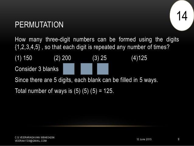 PERMUTATION 12 June 2015 C.S.VEERARAGAVAN 9894834264 VEERAA1729@GMAIL.COM 9 How many three-digit numbers can be formed usi...