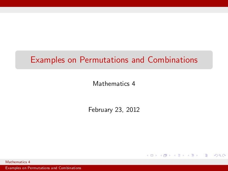 Examples on Permutations and Combinations                                             Mathematics 4                       ...