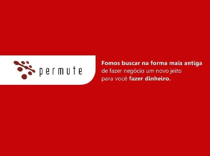 DE PERMUTA PARA PERMUTEAtravés da PERMUTE, a ultrapassada permuta bilateral transforma-se emum inovador e inteligente conc...