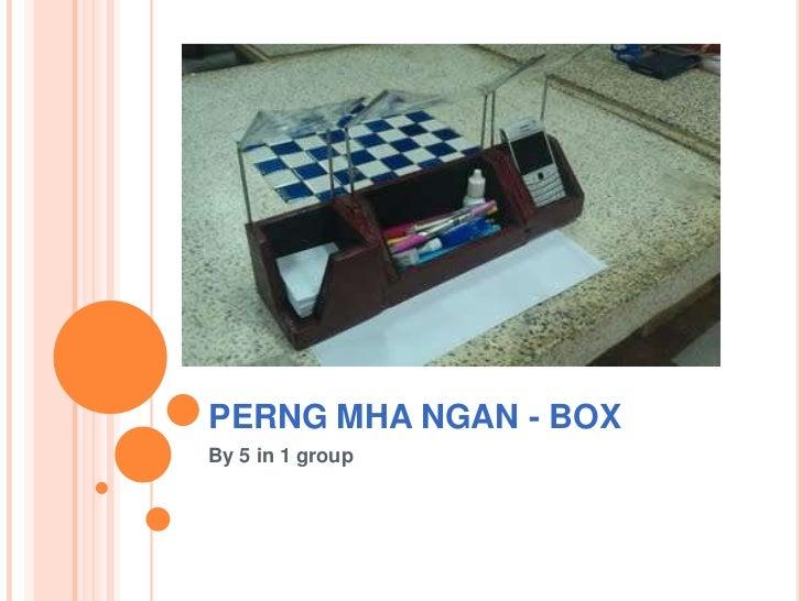 PERNG MHA NGAN - BOXBy 5 in 1 group