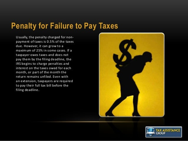 Penalty for Failure to Pay Taxes Usually, the penalty charged for non- payment of taxes is 0.5% of the taxes due. However,...