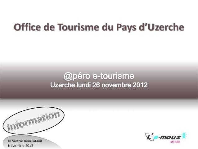 Office de Tourisme du Pays d'Uzerche                            @péro e-tourisme                        Uzerche lundi 26 n...