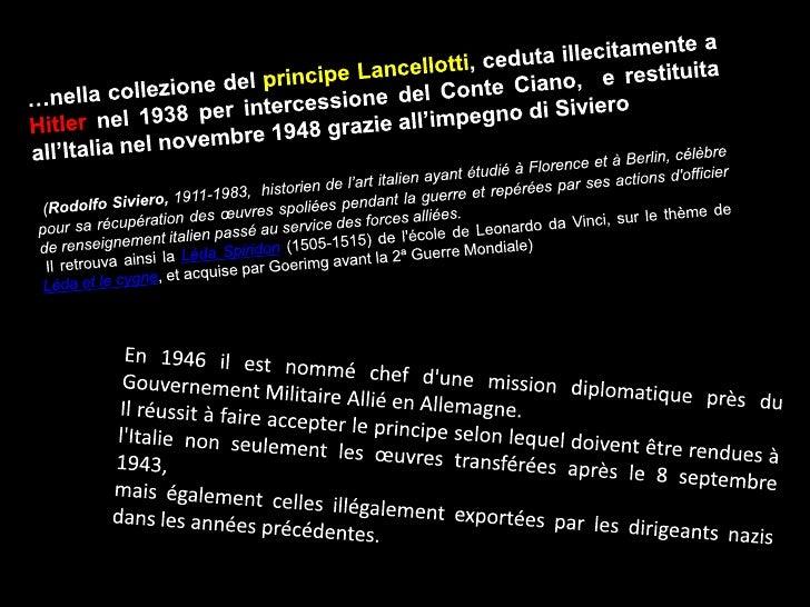 …nellacollezione del principeLancellotti, cedutaillecitamente a Hitlernel 1938 per intercessione del ConteCiano,  e restit...