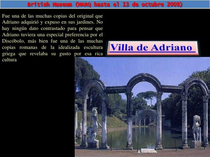 British Museum (MARQ hasta el 13 de octubre 2009)<br />Fue una de las muchas copias del original que Adriano adquirió y ex...