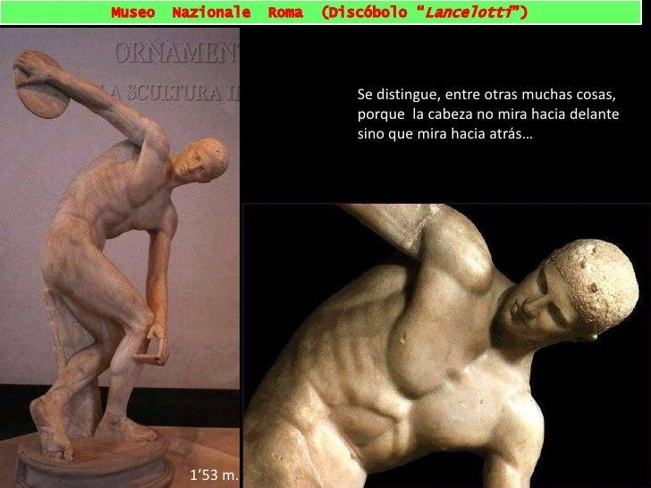 """Museo  Nazionale  Roma  (Discóbolo """"Lancelotti"""")<br />Se distingue, entre otras muchas cosas, porque  la cabeza no mira ha..."""