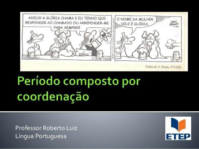 Professor Roberto Luiz Língua Portuguesa
