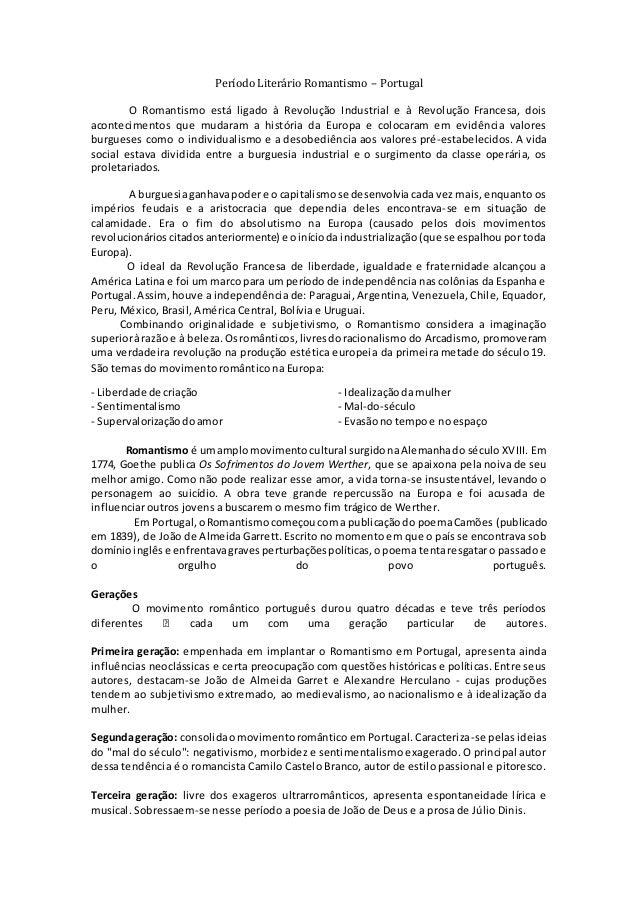 Período Literário Romantismo – Portugal O Romantismo está ligado à Revolução Industrial e à Revolução Francesa, dois acont...