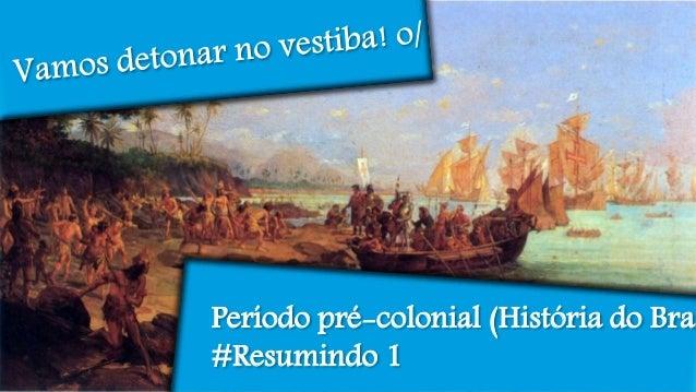Período pré-colonial (História do Bras #Resumindo 1