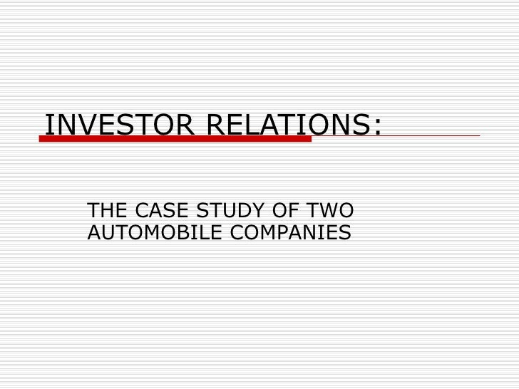 INVESTOR RELATIONS: THE CASE STUDY OF TWO AUTOMOBILE COMPANIES
