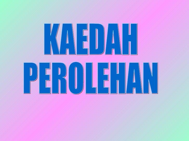 KAEDAH  PEROLEHAN