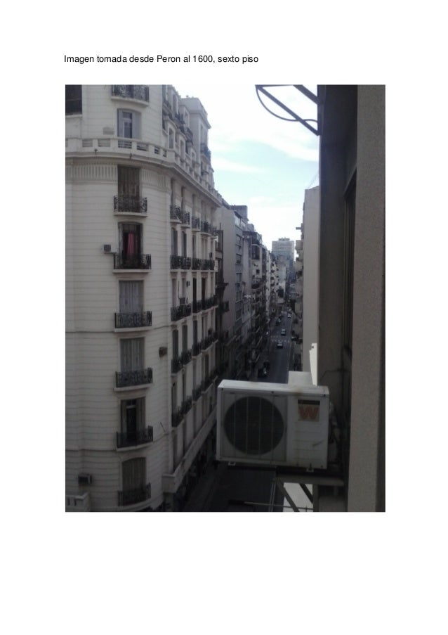 Imagen tomada desde Peron al 1600, sexto piso
