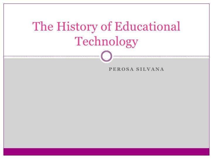 Perosa silvana tp the history of educational technology