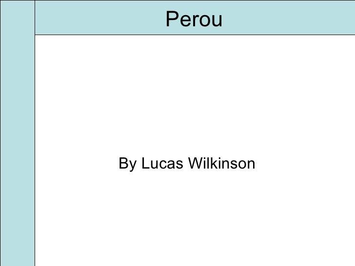 Perou By Lucas Wilkinson