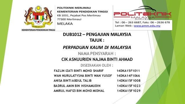 DUB1012 – PENGAJIAN MALAYSIA TAJUK : PERPADUAN KAUM DI MALAYSIA NAMA PENSYARAH : CIK ASNUURIEN NAJMA BINTI AHMAD DISEDIAKA...