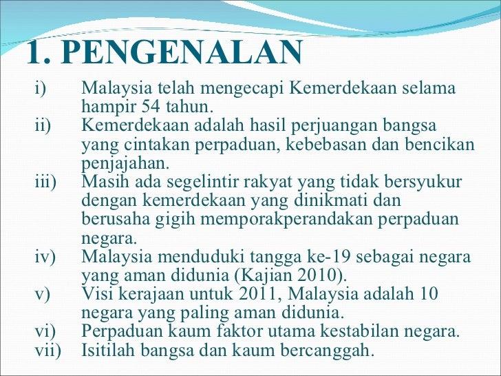 perpaduan kaum Isu-isu yang berkaitan dengan perpaduan kaum kerap dibincangkan dalam surat khabar dan televisyen hal ini kerana rakyat malaysia terdiri daripada pelbagal kaum dan agama.