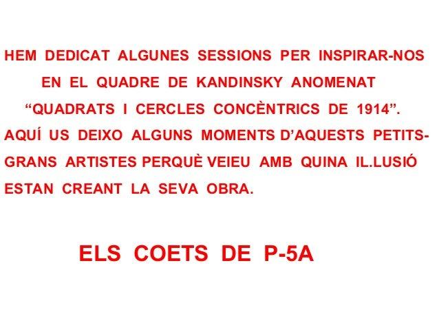"""HEM DEDICAT ALGUNES SESSIONS PER INSPIRAR-NOS    EN EL QUADRE DE KANDINSKY ANOMENAT  """"QUADRATS I CERCLES CONCÈNTRICS DE 19..."""