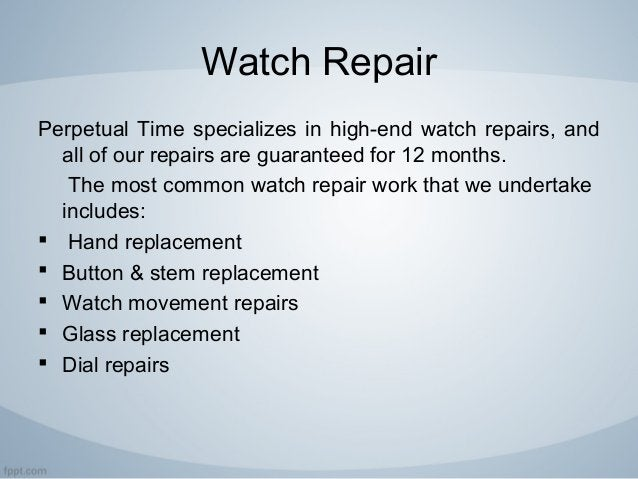 Watch Repair Perpetual Time specializes in high-end watch repairs, and all of our repairs are guaranteed for 12 months. Th...