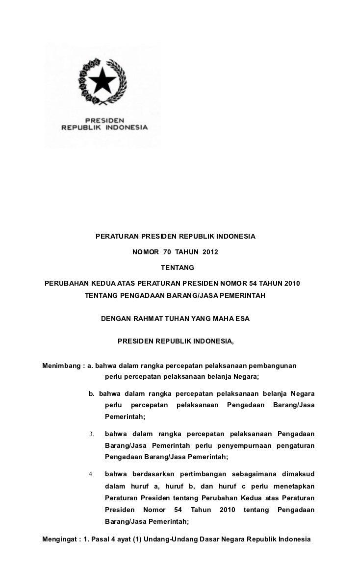PERATURAN PRESIDEN REPUBLIK INDONESIA                            NOMOR 70 TAHUN 2012                                    TE...