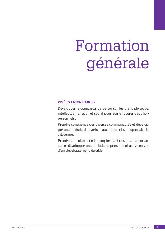 Formation générale VISÉES PRIORITAIRES Développer la connaissance de soi sur les plans physique, intellectuel, affectif et...