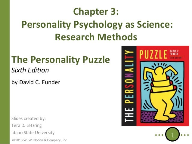 Chapter 3: Personality Psychology as Science: Research Methods The Personality Puzzle Sixth Edition  by David C. Funder  S...