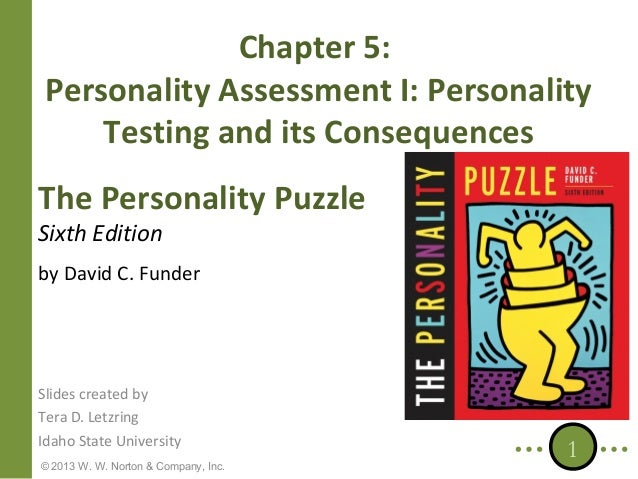 Chapter 5: Personality Assessment I: Personality Testing and its Consequences The Personality Puzzle Sixth Edition  by Dav...