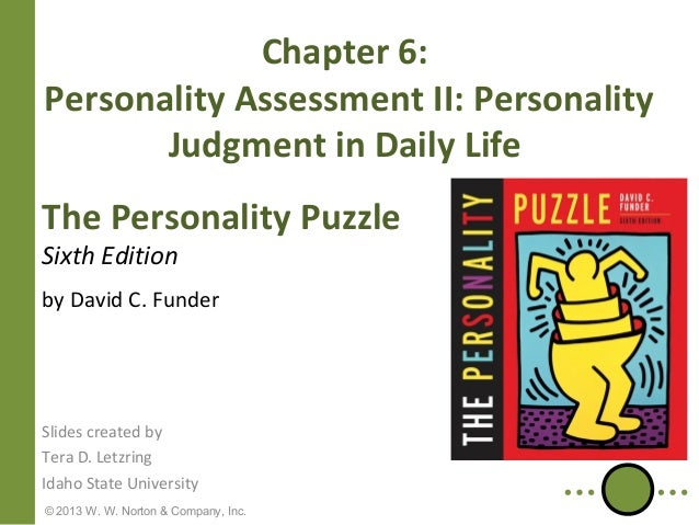 Chapter 6: Personality Assessment II: Personality Judgment in Daily Life The Personality Puzzle Sixth Edition  by David C....