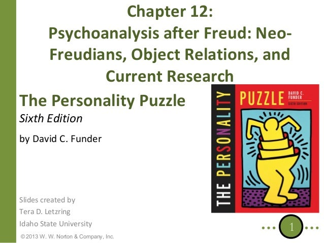 Chapter 12: Psychoanalysis after Freud: NeoFreudians, Object Relations, and Current Research The Personality Puzzle Sixth ...