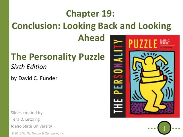 Chapter 19: Conclusion: Looking Back and Looking Ahead The Personality Puzzle Sixth Edition  by David C. Funder  Slides cr...