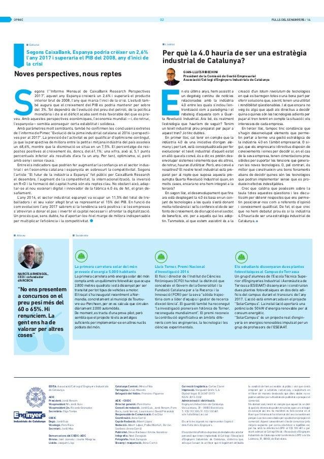 OPINIÓ EDITA: Associació/Col·legi d'Enginyers Industrials de Catalunya AEIC President: Jordi Renom Vicepresident 1r: Jordi...
