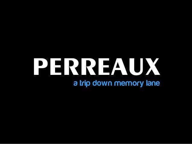 PERREAUX  a trip down memory lane