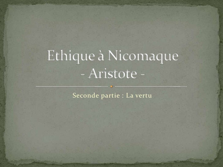 Seconde partie : La vertu<br />Ethique à Nicomaque- Aristote - <br />