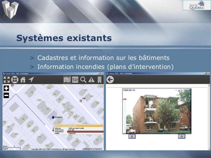 Systèmes existants <ul><li>Cadastres et information sur les bâtiments </li></ul><ul><li>Information incendies (plans d'int...