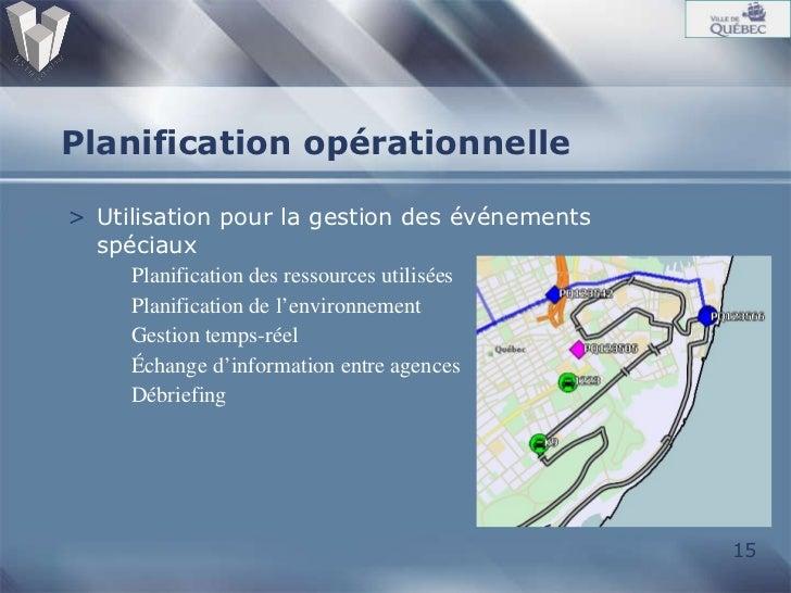 Planification opérationnelle <ul><li>Utilisation pour la gestion des événements spéciaux </li></ul><ul><ul><li>Planificati...