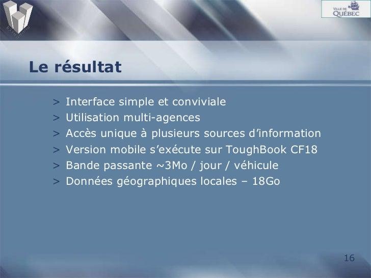 Le résultat <ul><li>Interface simple et conviviale </li></ul><ul><li>Utilisation multi-agences </li></ul><ul><li>Accès uni...