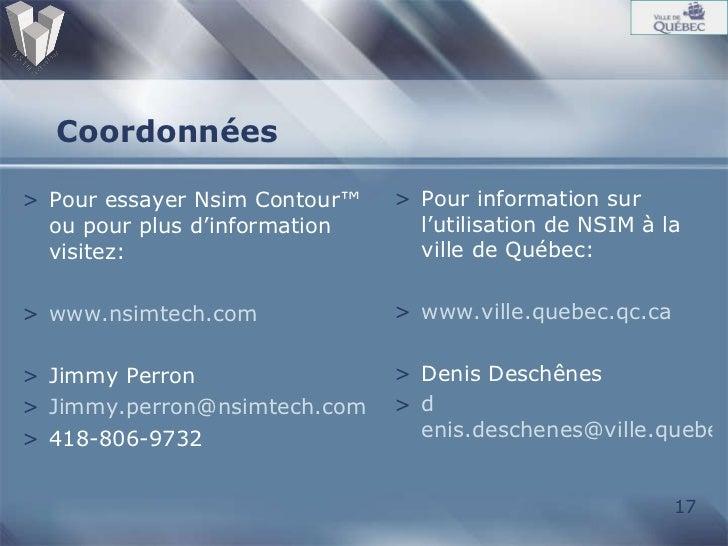 Coordonnées <ul><li>Pour essayer Nsim Contour™ ou pour plus d'information visitez: </li></ul><ul><li>www.nsimtech.com </li...